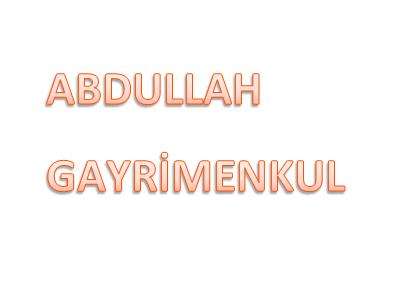 ABDULLAH GAYRİMENKUL