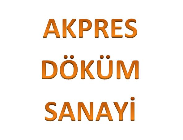 AKPRES DÖKÜM SANAYİ
